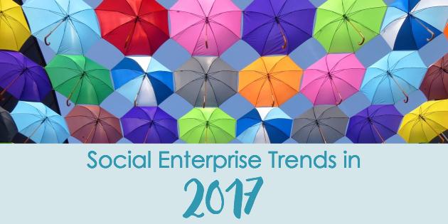 social enterprise trends in 2017